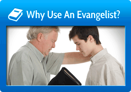 Why Use An Evangelist?